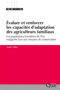 Evaluer et renforcer les capacités d'adaptation des agriculteurs familiaux : les populations forestières de l'Est malgache face aux mesures de conservation