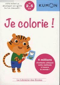 Je colorie ! : de 2 à 5 ans