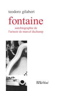 Fontaine : autobiographie de l'urinoir de Marcel Duchamp