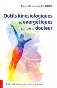 Outils kinésiologiques et énergétiques contre la douleur