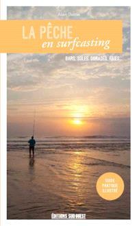 La pêche en surfcasting : bars, soles, dorades, raies...