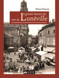 La grande histoire des rues de Lunéville