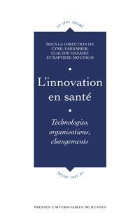 L'innovation en santé : technologies, organisations, changements