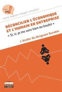 Réconcilier l'économique et l'humain en entreprise : si, si, je me sens bien au boulot