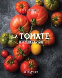 La tomate  : de la terre à la table