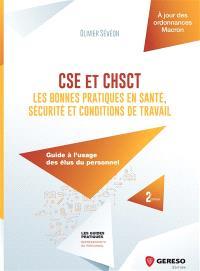 CSE et CHSCT : les bonnes pratiques en santé, sécurité et conditions de travail : guide à l'usage des élus du personnel