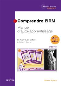 Comprendre l'IRM : manuel d'auto-apprentissage