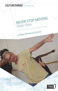 Never stop moving = Toujours en mouvement