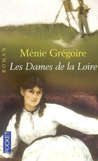 Les dames de la Loire. Volume 1