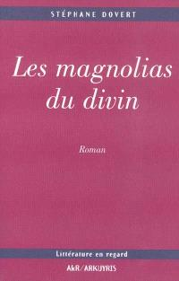 Les magnolias du divin