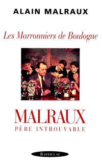 Les marronniers de Boulogne : Malraux, père introuvable