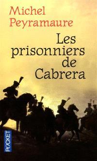 Les prisonniers de Cabrera : l'exil forcé des soldats de Napoléon