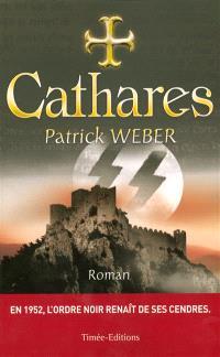 Les racines de l'ordre noir. Volume 2, Cathares