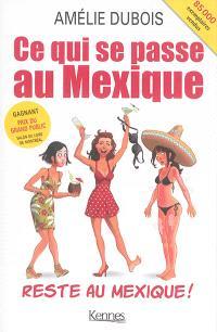 Ce qui se passe au Mexique reste au Mexique !