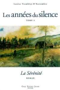 Les années du silence. Volume 3, La sérénité