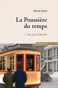 La poussière du temps. Volume 1, Rue de la Glacière