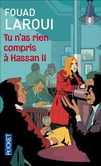 Tu n'as rien compris à Hassan II