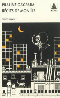 Récits de mon île : contes urbains