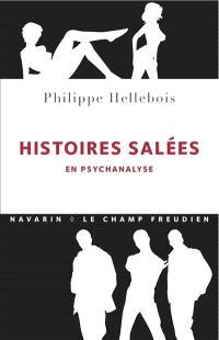 Histoires salées : en psychanalyse
