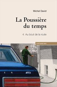 La poussière du temps. Volume 4, Au bout de la route