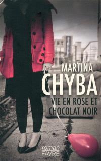 Vie en rose et chocolat noir