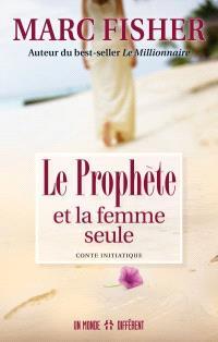 Le prophète et la femme seule