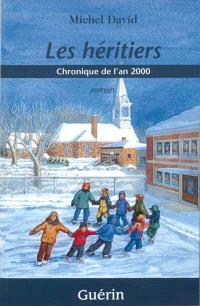 Les héritiers  : chronique de l'an 2000 : roman
