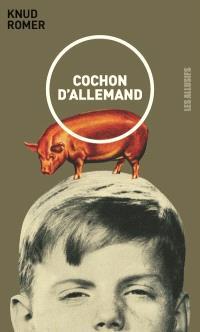 Cochon d'allemand  : roman