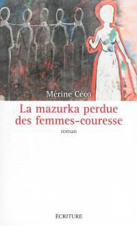 La mazurka perdue des femmes-couresse