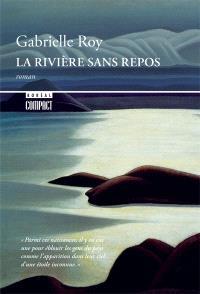La rivière sans repos; précédé de Trois nouvelles esquimaudes . Les satellites; Le téléphone; Le fauteuil roulant