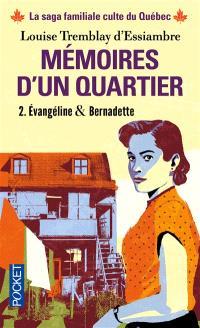 Mémoires d'un quartier : chroniques familiales made in Montréal. Volume 2, Evangéline & Bernadette