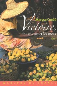 Victoire, les saveurs et les mots : récit