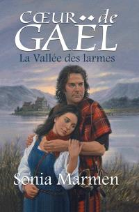 Coeur de Gaël. Volume 1, La vallée des larmes