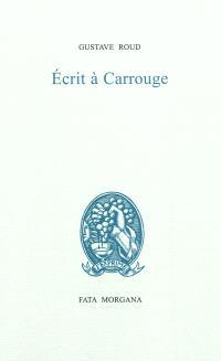 Ecrit à Carrouge; Précédé de Calendrier