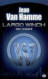 Largo Winch. Volume 1, Le groupe W