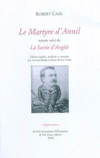 Le martyre d'Annil; Suivi de La sortie d'Angèle