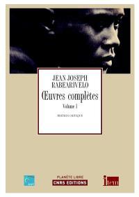 Oeuvres complètes. Volume 1, Jean-Joseph Rabearivelo par lui-même