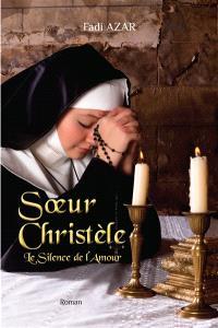 Soeur Christèle : le silence de l'amour