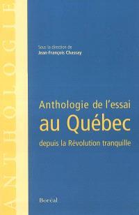 Anthologie de l'essai au Québec depuis la révolution tranquille