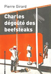 Charles dégoûté des beefsteaks