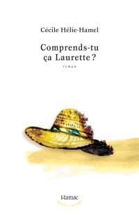 Comprends-tu ça Laurette?  : roman