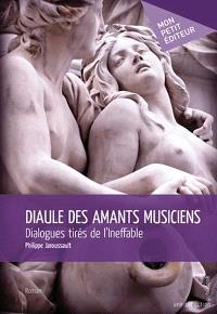 Diaule des amants musiciens  : dialogues tirés de l'Ineffable