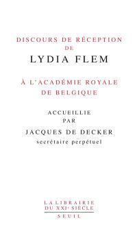 Discours de réception de Lydia Flem à l'Académie royale de Belgique