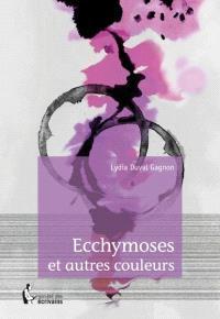 Ecchymoses et autres couleurs