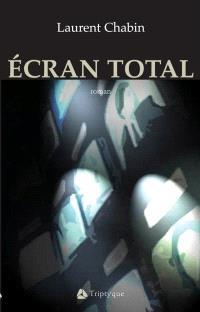 Écran total  : roman