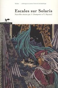 Escales sur Solaris  : anthologie de science-fiction et de fantastique