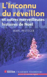 L'inconnu du réveillon : et autres merveilleuses histoires de Noël