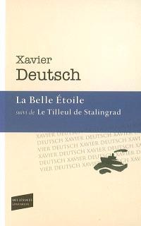 La belle étoile; Suivi de Le tilleul de Stalingrad : roman et nouvelles