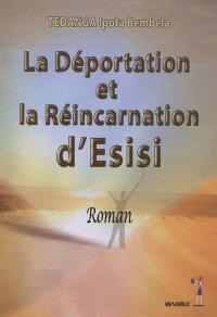 La déportation et la réincarnation d'Esisi