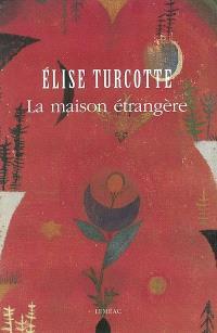 La maison étrangère  : roman